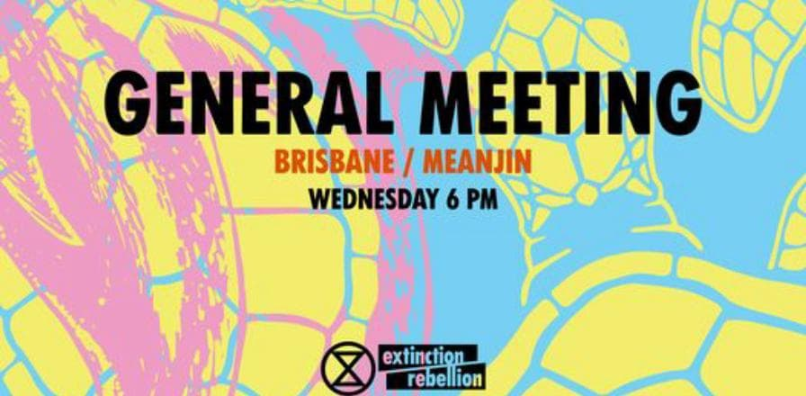"📅 Every Wednesday ⏰ 6pm 📍 BACK IN PERSON - Local Greens Office in Woolongabba, 63 Annerly Rd, access around back from car park. Online link to join the meeting will also be posted in the event discussion shortly prior to 6pm.   Ready to take action for your future?   Covid-19 made organising and mass mobilising hard for the first half of 2020. But society returning to ""normal"" our emissions levels are back up to just 5% less than this time last year - the climate crisis hasn't gone anywhere and we need to continue organising to ensure a binding Citizen's Assembly on how to get to net zero by 2025 is achieved. There has been months of planning from wider XR Australia groups for MASS mobilisations, targeting the most powerful capital cities over the next year. We cannot let our population sleep walk back to a new normal. This is urgent.   Please exercise caution: physically distance, stay home and use our zoom link below to join online if you are sick, and wear a mask if necessary.   Online meeting link: will be posted on the day - check discussion tab.   Please bring your report backs, ideas and agenda points.     📃 What is a General Meeting?   We hear report backs from each working group, any updates from individual rebels, and talk about broader issues for the group. Hang around after to share ideas, make friends, or join a working group. Somebody is always keen to chat to any newcomers or answer any questions.   👧🏽👨🏼👵🏾 Everybody's Welcome   Absolutely everyone is welcome to come to our meetings—many people come alone, don't know anybody, and have never gone to an Extinction Rebellion meeting before. Everyone gets a chance to meet everyone. We're all friendly, but we also recognise that we're imperfect products of an imperfect system and actively challenge ourselves to be radically inclusive.   🔨 Working Groups   Actions Mobilisation (outreach)  Arts  Media and Messaging  Regenerative Culture    Don't see a working group that interests you? Start your own and ask for help at the meeting!   ⏳ We're running out of time, but it's not too late. Join us.  Our meetings take place on the stolen lands of the Jagera, Turrbal, Yuggera and Yugarabul peoples of Meanjin (now known as Brisbane) and surrounds, whose sovereignty over their land was never ceded."